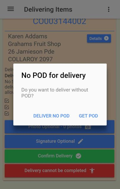 A message will appear warning you if you have not obtained a signature or photo for a delivery.